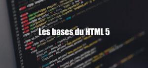 Les bases du HTML 5