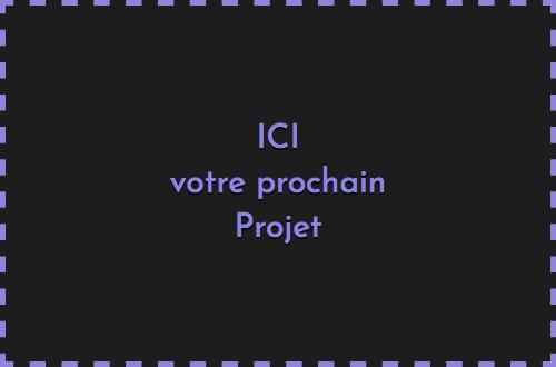 ICI, votre prochain projet