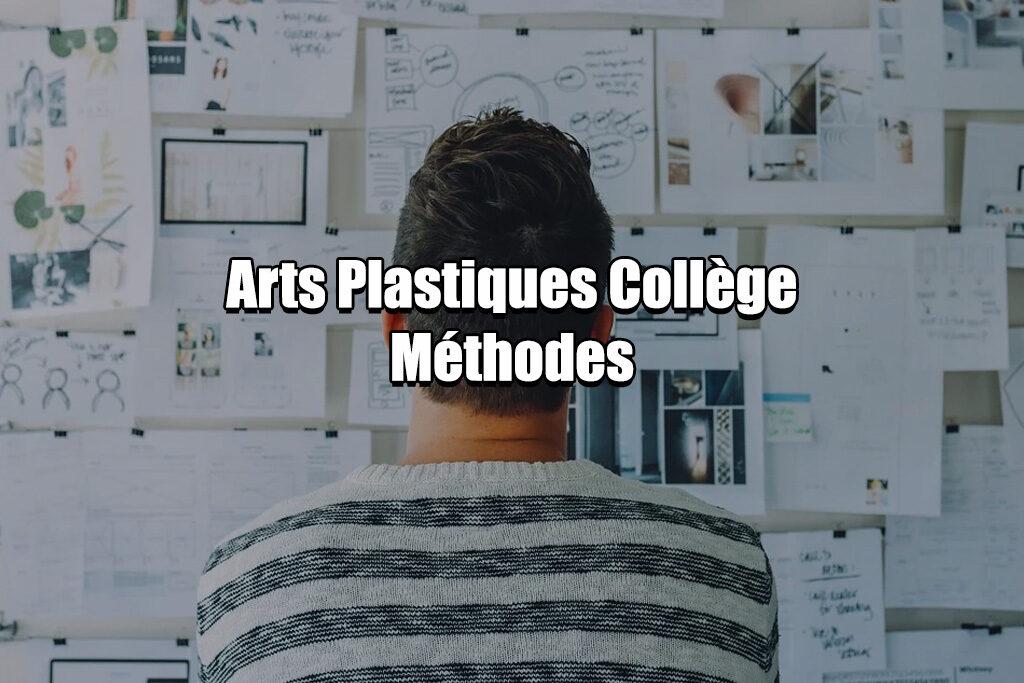 Arts Plastiques Collège Méthodes