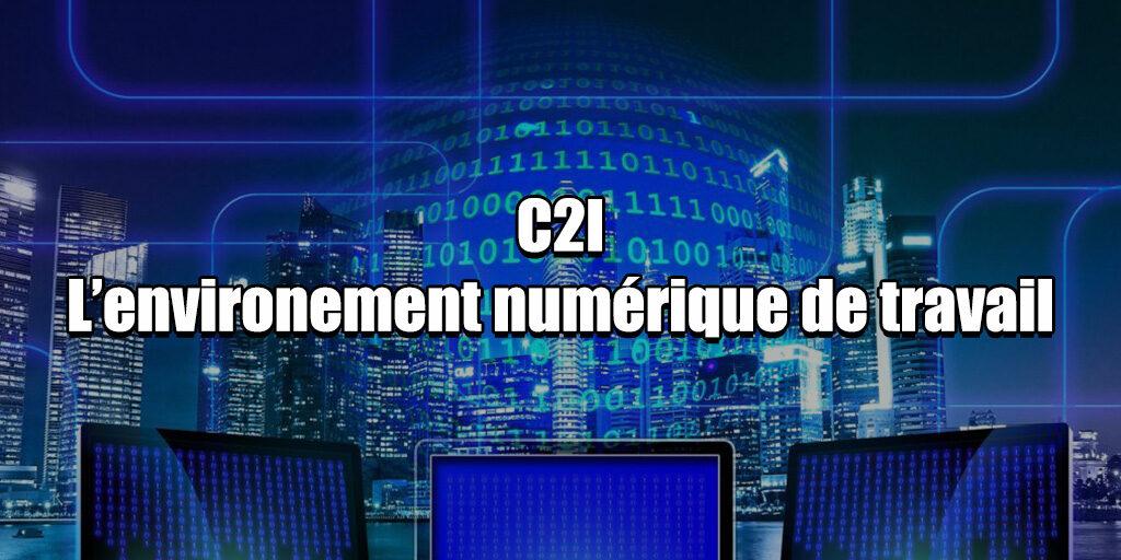C2I L'environement numérique de travail